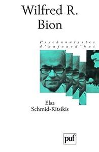 Wilfred Bion par Elsa Schmid-Kitsikis