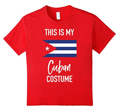 Cuba Costume (Kids This is my Cuban Costume T-Shirt - Funny Halloween Tee 4 Red)