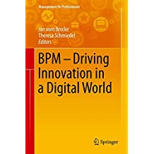 BPM - Driving Innovation in a Digital World (Management for Professionals)