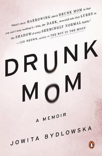 Drunk Mom Memoir Jowita Bydlowska