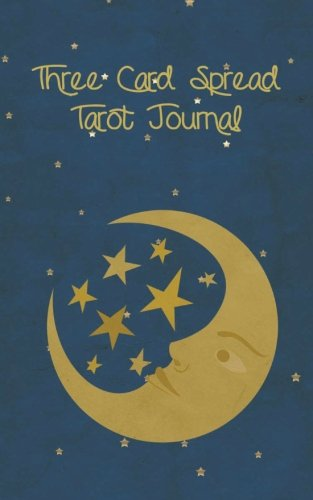Three Card Spread Tarot Journal: Record Your Readings ()