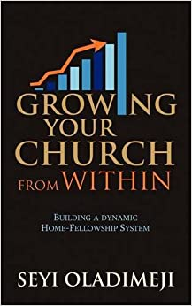 Book Growing Your Church from Within: Building a Dynamic Home-Fellowship System
