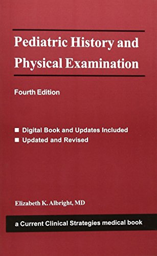 Current Clinical Strategies: Pediatric History and Physical Examination
