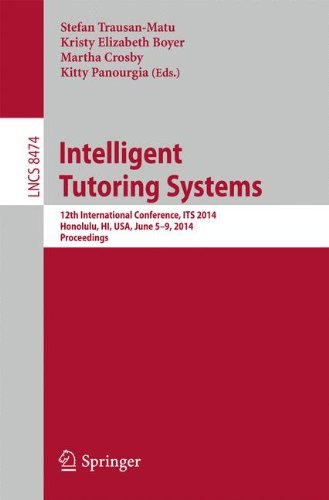 Intelligent Tutoring Systems (Intelligent Tutoring Systems: 12th International Conference, ITS 2014, Honolulu, HI, USA, June 5-9, 2014. Proceedings (Lecture Notes in Computer)