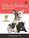 The French Bulldog Handbook: The Essential Guide