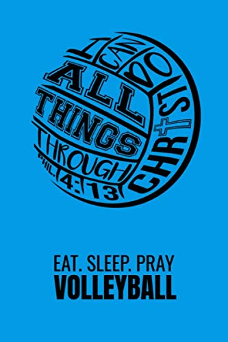 Eat Sleep Pray Volleyball: Lined Journal Diary Notebook 120 Pages, 6