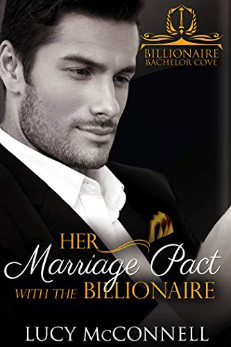Her Marriage Pact with the Billionaire (Billionaire Bachelor Cove) by [McConnell, Lucy]