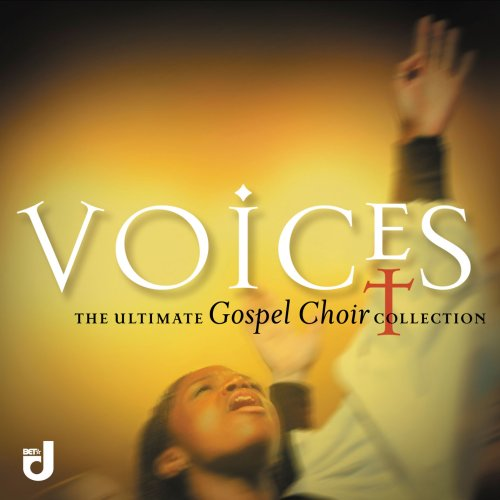Voices: The Ultimate Gospel Choir Collection