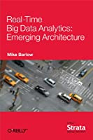 Real-Time Big Data Analytics: Emerging Architecture Front Cover