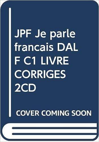 Jpf Je Parle Francais Dalf C1 Livre Corriges 2cd Amazon Fr