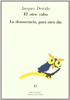 El Otro Cabo: La Democracia, Para Otro Día Epub Descargar