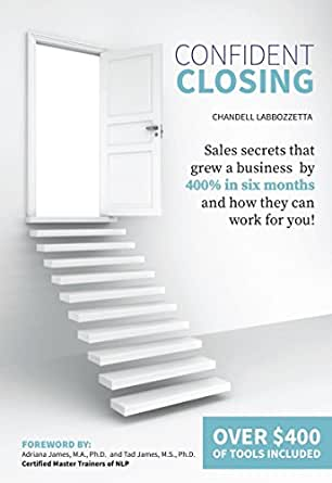 confident closing sales secrets that grew a business by 400 in six months and how they can work for you