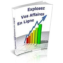 Explosez Vos Affaires  En Ligne (French Edition)