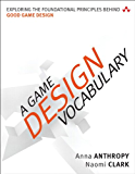 A Game Design Vocabulary: Exploring the Foundational Principles Behind Good Game Design