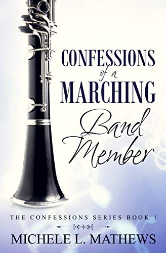 Marching Marimba - Confessions of a Marching Band Member (The Confessions Series Book 1)