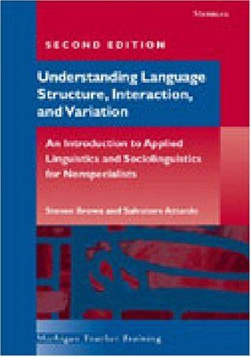 Workbook for Understanding Language Structure, Interaction, and Variation, Second Edition (Michigan Teacher Training)