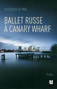 Ballet russe à Canary Wharf par  Baudouin de Mol