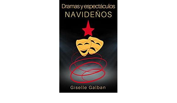 Amazon.com: Dramas y espectáculos navideños (Spanish Edition) eBook: Giselle Galban: Kindle Store