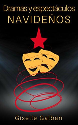 Dramas y espectáculos navideños (Spanish Edition) by [Galban, Giselle]