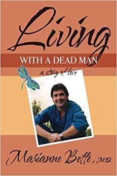Living with a dead man a story of love marianne bette md living with a dead man a story of love fandeluxe Document