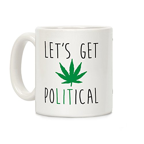 LookHUMAN Let's Get PoLITical Weed White 11 Ounce Ceramic Coffee Mug]()