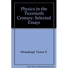 Physics in the Twentieth Century: Selected Essays