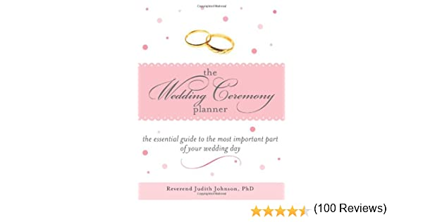 The Wedding Ceremony Planner: The Essential Guide to the Most ...