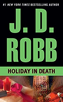 Holiday in Death (In Death, Book 7) by [Robb, J. D.]