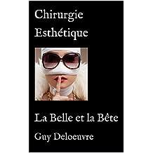 Chirurgie Esthétique: La Belle et la Bête (French Edition)