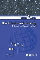 Basic Internetworking, Band 1: mit Routern und Switches von Cisco