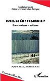 Israël, un Etat d'apartheid ?: Enjeux juridiques et politiques