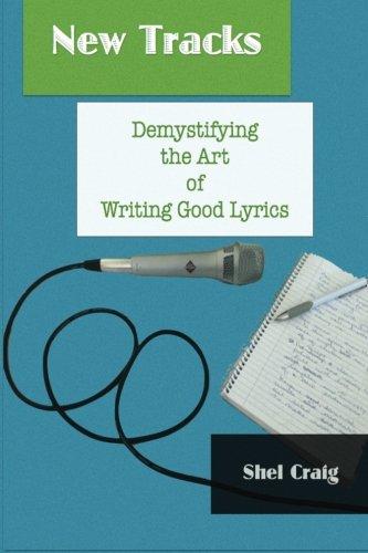 New Tracks: Demystifying The Art Of Writing Good Lyrics