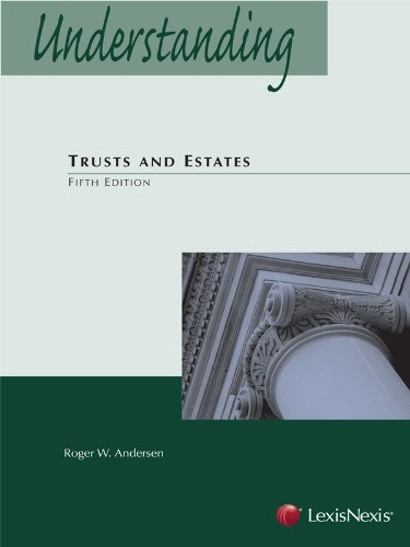 Understanding Trusts and Estates Fifth Edition