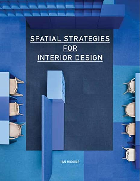 Amazon Com Spatial Strategies For Interior Design 9781780674155 Higgins Ian Books
