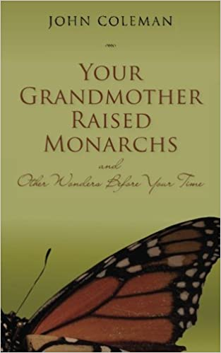 Book Your Grandmother Raised Monarchs: and Other Wonders Before Your Time