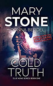 Cold Truth (Ellie Kline Cold Case Mystery Series Book 1)