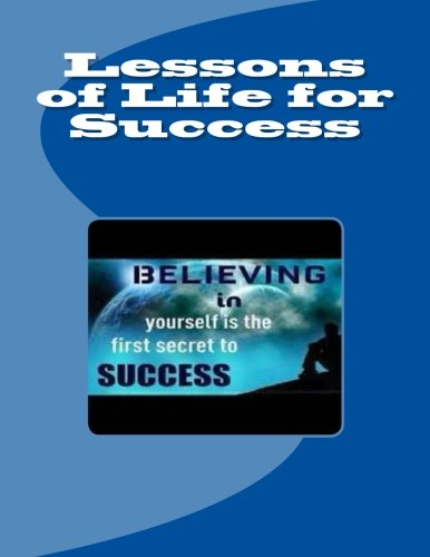 Lessons of Life for Success by CreateSpace Independent Publishing Platform