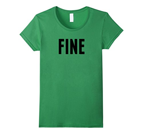 Womens Fine I'm Doing Just Fine I'm Alright How Are You Tee Shirts XL Grass