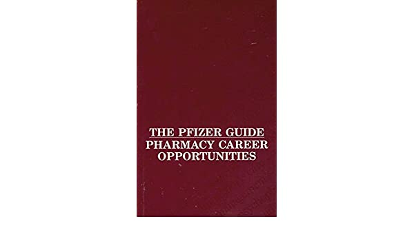 The Pfizer Guide Pharmacy Career Opportunities: Amazon com