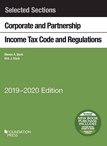 Selected Sections Corporate and Partnership Income Tax Code and Regulations, 2019-2020 (Selected Statutes) (Corporate Tax E&e)