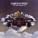 The Way Things Are By Examples of Twelves (2008-06-17)