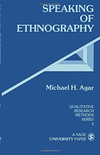 AGAR: SPEAKING OF ETHNOGRAPHY (PAPER) (Qualitative Research Methods) by Michael H. Agar (1985-12-01)