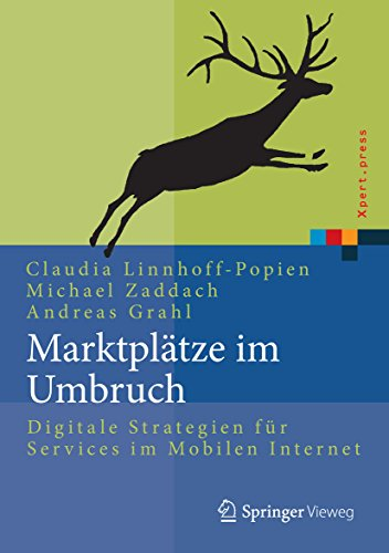 Download Marktplätze im Umbruch: Digitale Strategien für Services im Mobilen Internet (Xpert.press) (German Edition) Pdf