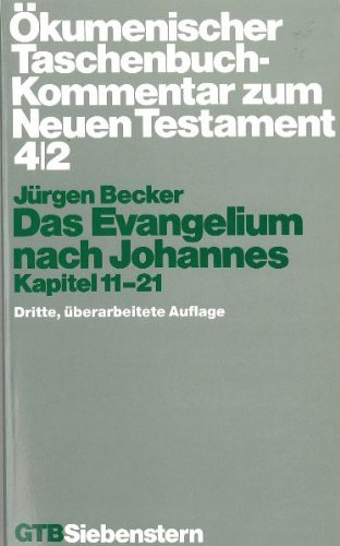 Ökumenischer Taschenbuchkommentar zum Neuen Testament (ÖTK): Das Evangelium nach Johannes: Kapitel 11-21