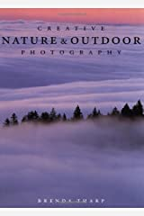Creative Nature and Outdoor Photography Paperback