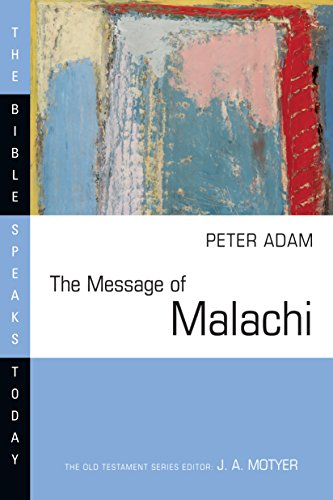 The Message Of Malachi (Bible Speaks Today)