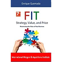 The FIT of Strategy, Value, and Price: Maximizing the value of your business