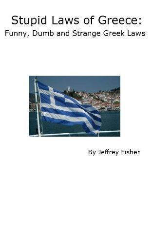 PDF Stupid Laws of Greece: Funny, Dumb and Strange Greek Laws