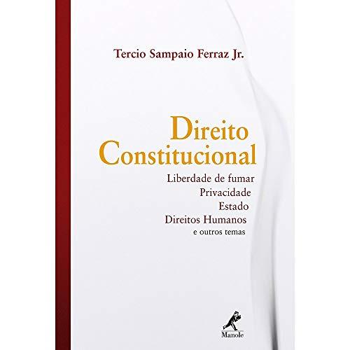 Direito constitucional: Liberdade de Fumar, Privacidade, Estado, Direitos Humanos e outros temas