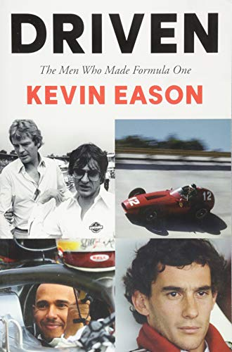 Driven: The Men Who Made Formula One por Kevin Eason